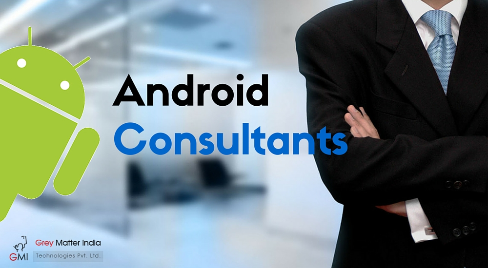 How can Android Consultants help Businesses?