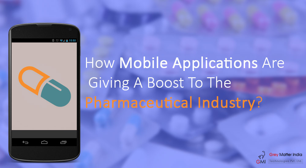 How-Mobile-Applications-Are-Giving-A-Boost-To-The-Pharmaceutical-Industry