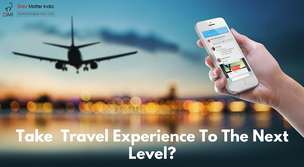 How Mobile Applications Can Take Travel Experience To The Next Level-