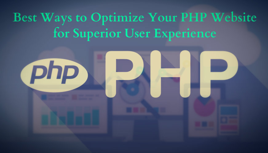 Best Ways to Optimize Your PHP Website for Superior User Experience