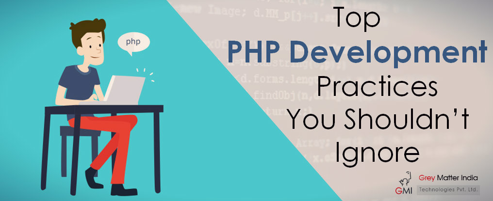 Top PHP Development Practices You Shouldn't Ignore